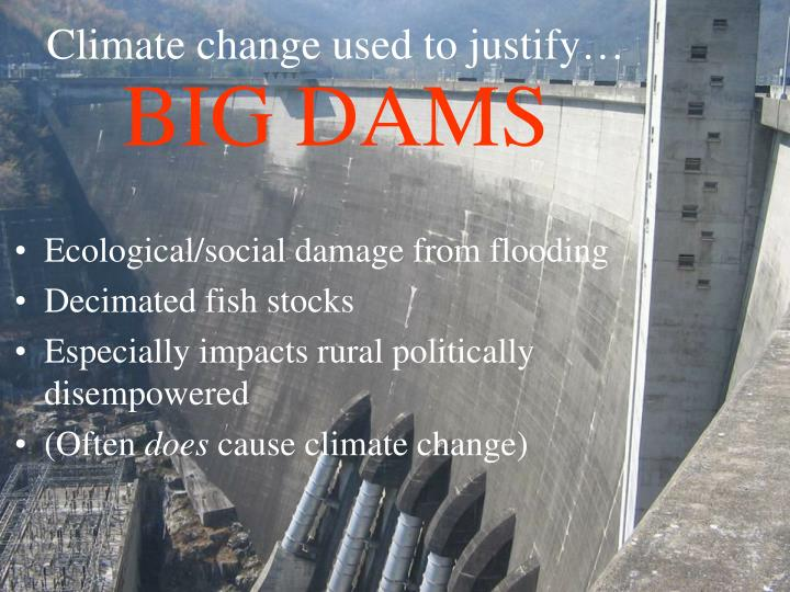 Climate change used to justify…