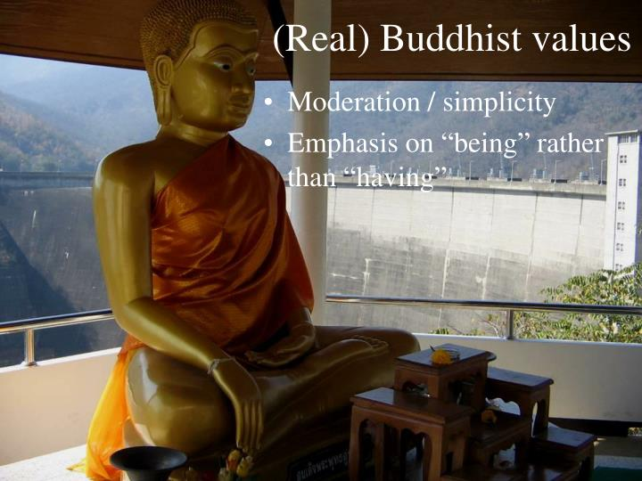(Real) Buddhist values
