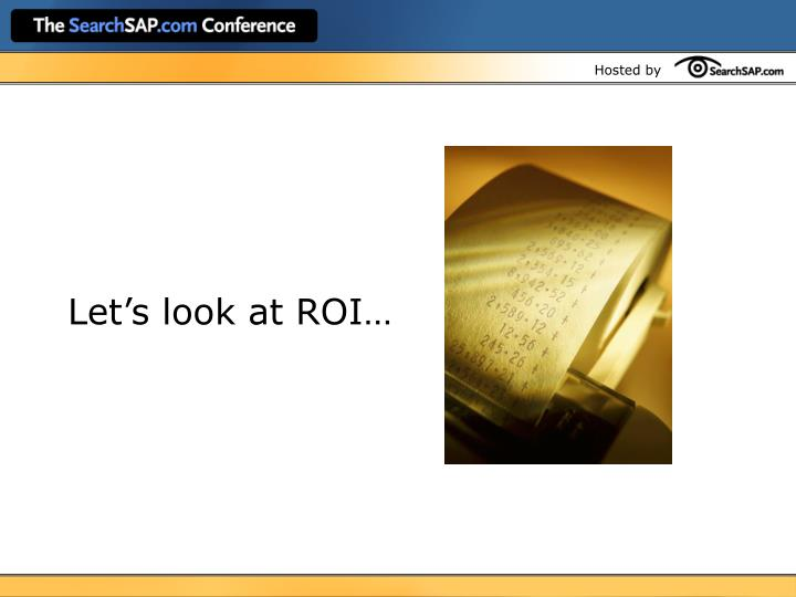 Let's look at ROI…