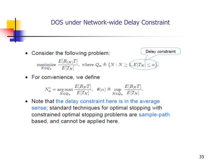 DOS under Network-wide Delay Constraint