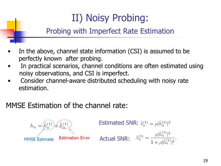 II) Noisy Probing:
