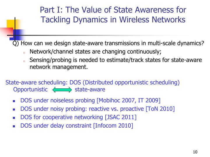 Part I: The Value of State Awareness for Tackling Dynamics in Wireless Networks