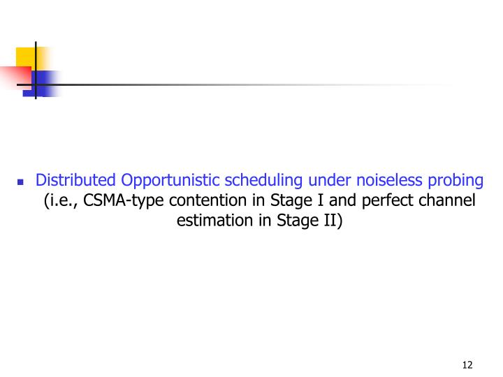 Distributed Opportunistic scheduling under noiseless probing