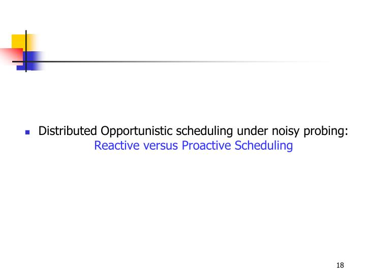Distributed Opportunistic scheduling under noisy probing: