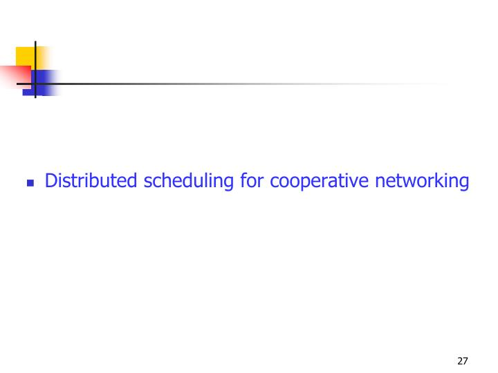 Distributed scheduling for cooperative networking