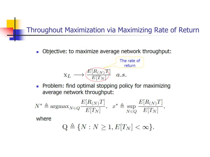 Throughout Maximization via Maximizing Rate of Return