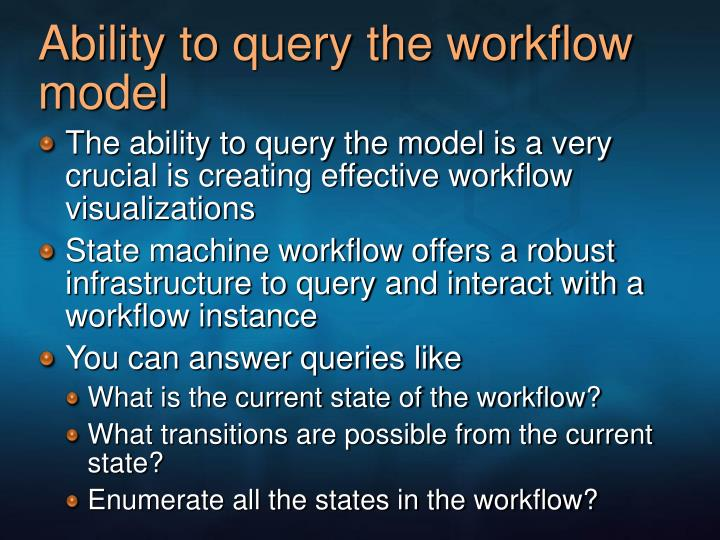 Ability to query the workflow model