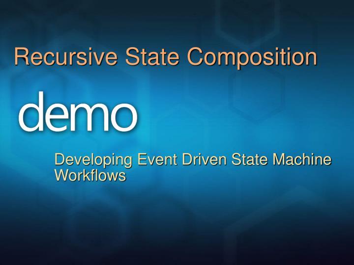 Recursive State Composition