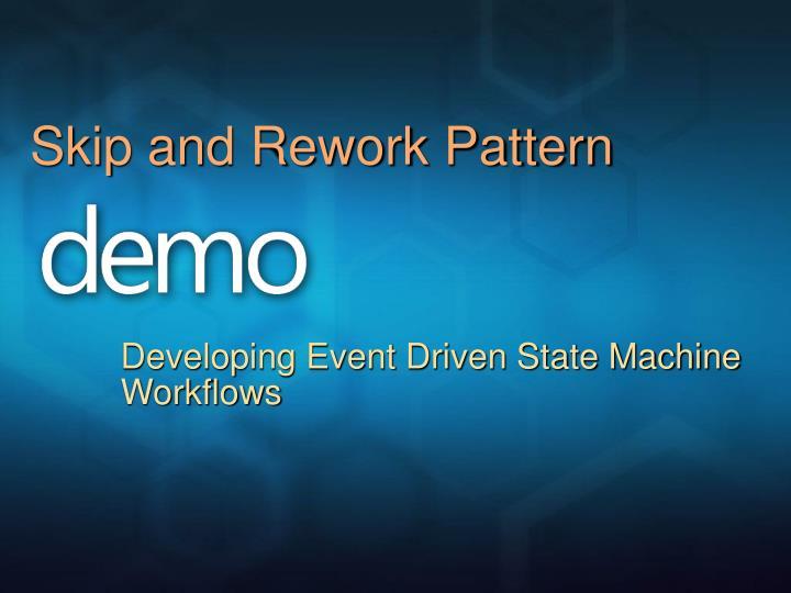 Skip and Rework Pattern