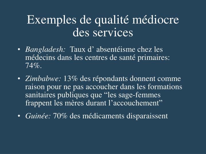 Exemples de qualité médiocre des services