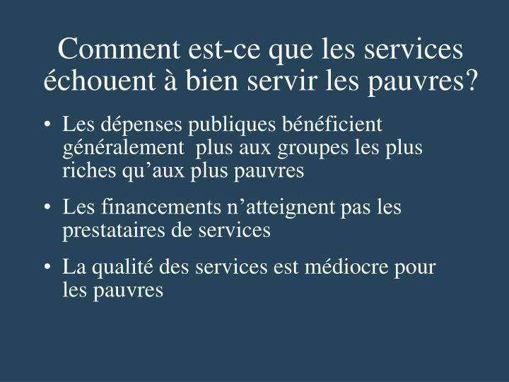 Comment est-ce que les services échouent à bien servir les pauvres?