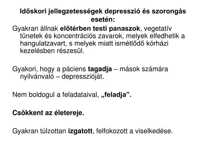 Időskori jellegzetességek depresszió és szorongás esetén: