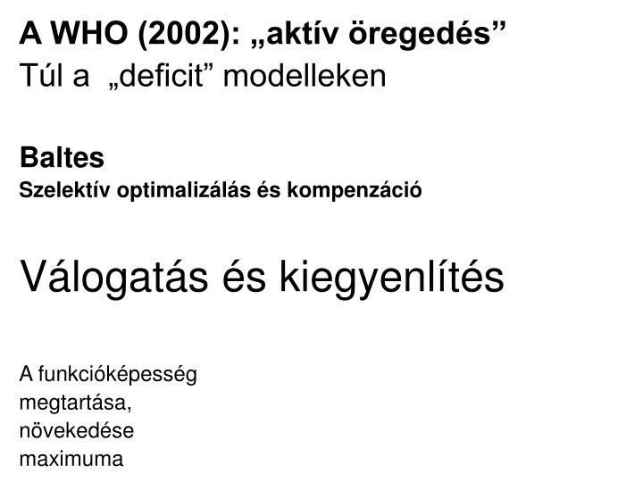 """A WHO (2002): """"aktív öregedés"""""""
