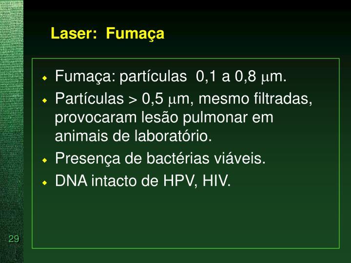 Laser:  Fumaça