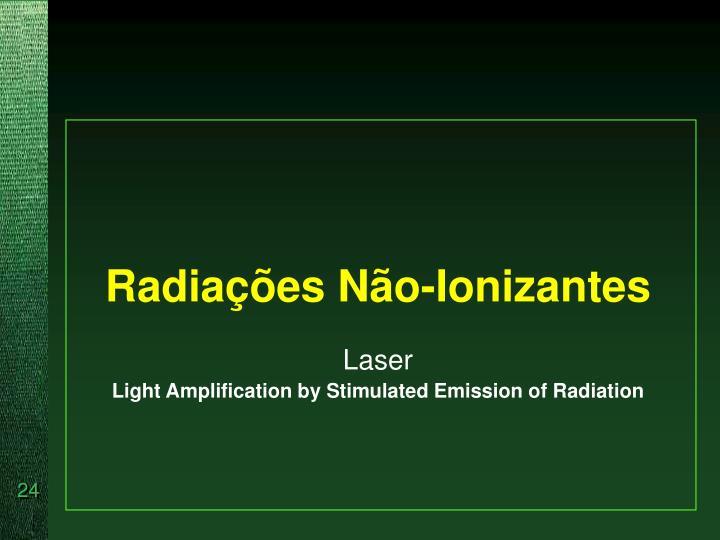 Radiações Não-Ionizantes
