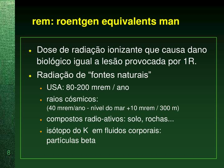 rem: roentgen equivalents man