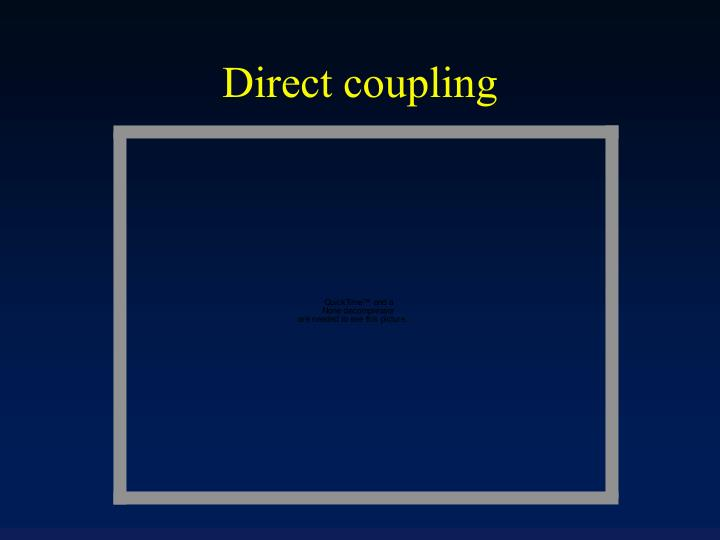 Direct coupling