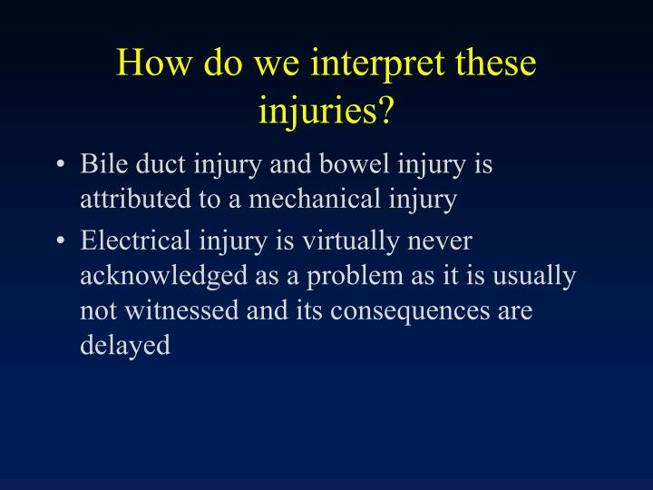 How do we interpret these injuries?