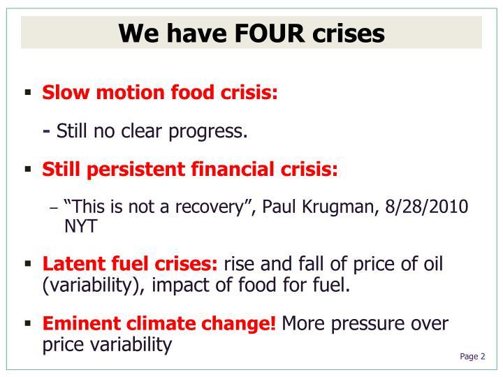 We have FOUR crises