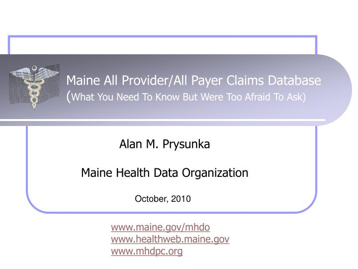 Maine all provider all payer claims database what you need to know but were too afraid to ask