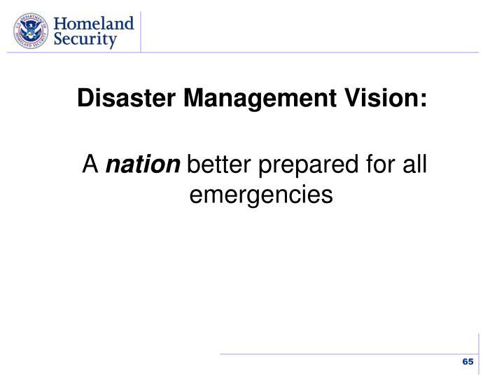 Disaster Management Vision: