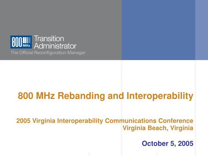800 MHz Rebanding and Interoperability