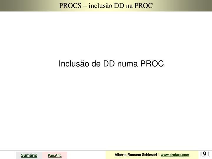 PROCS – inclusão DD na PROC