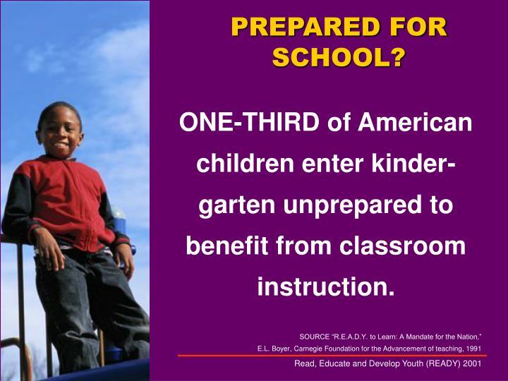 PREPARED FOR SCHOOL?