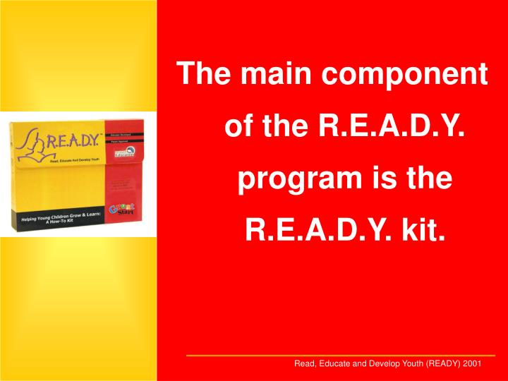 The main component of the R.E.A.D.Y. program is the R.E.A.D.Y. kit.
