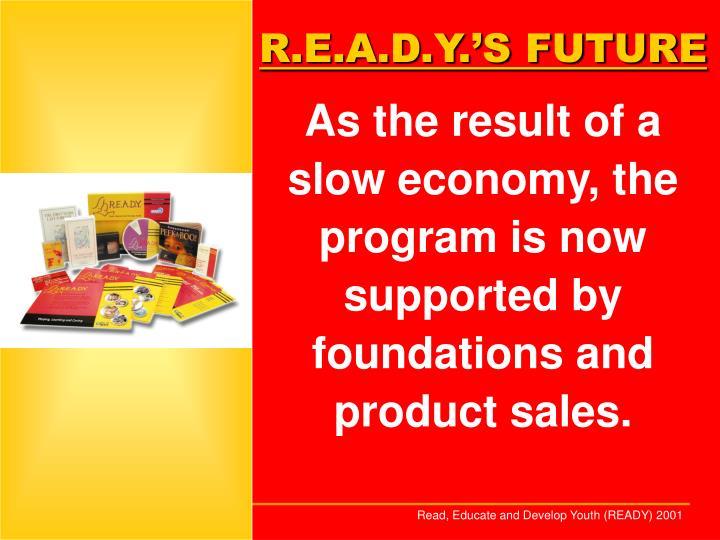R.E.A.D.Y.'S FUTURE