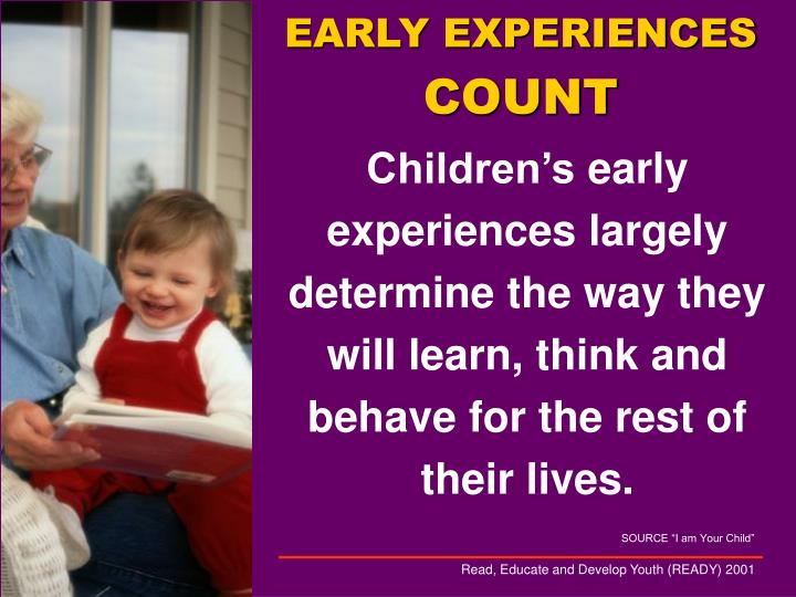 EARLY EXPERIENCES