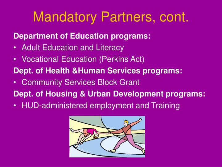 Mandatory Partners, cont.