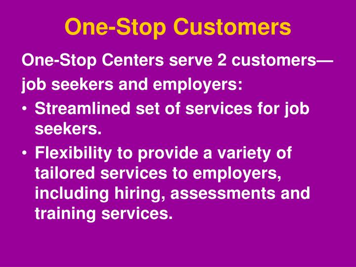 One-Stop Customers