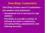 one stop customers