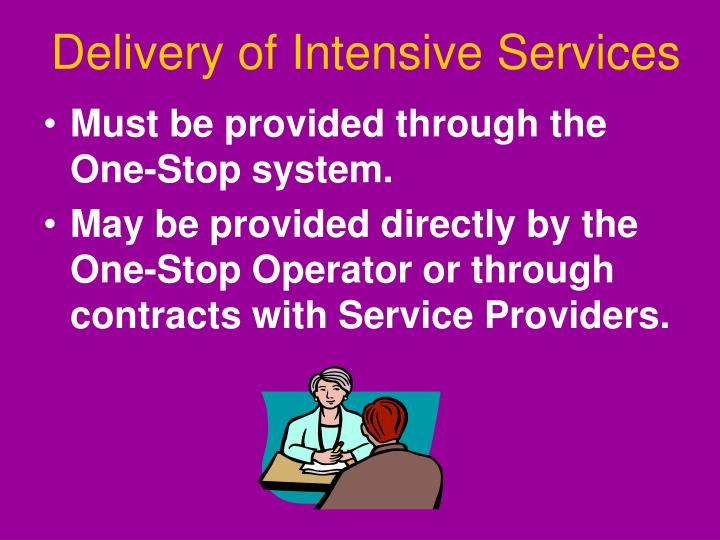 Delivery of Intensive Services