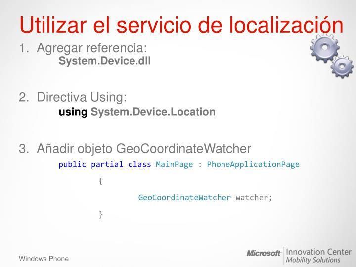 Utilizar el servicio de localización