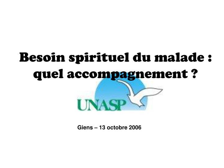 Besoin spirituel du malade :