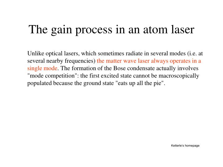 The gain process in an atom laser