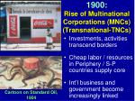 1900 rise of multinational corporations mncs transnational tncs