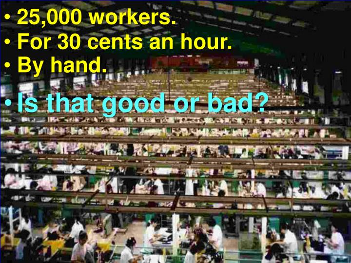 25,000 workers.