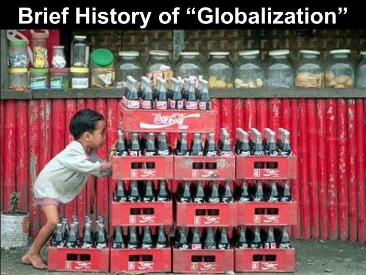 """Brief History of """"Globalization"""""""