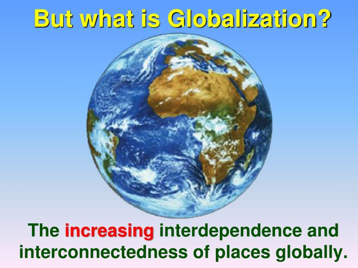 But what is Globalization?