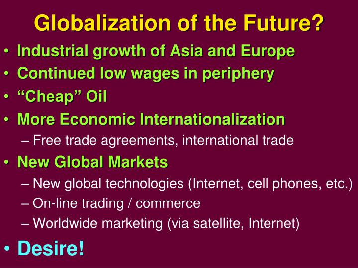 Globalization of the Future?