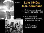 late 1940s u s dominant