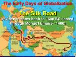 the silk road evidence dates back to 1600 bc lasted through mongol empire 1400