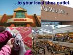 to your local shoe outlet