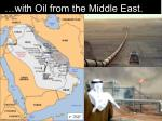 with oil from the middle east