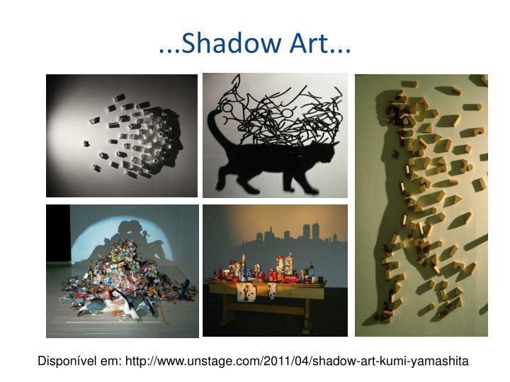 ...Shadow Art...