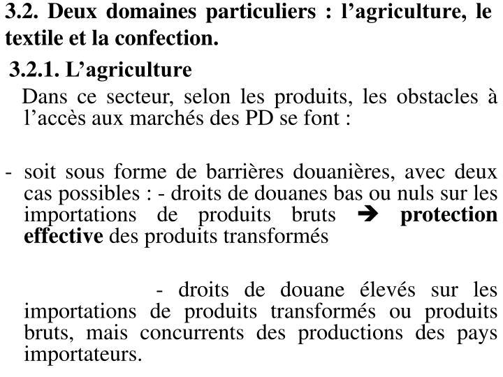 3.2. Deux domaines particuliers: l'agriculture, le textile et la confection.