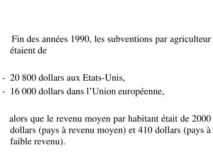 Fin des années 1990, les subventions par agriculteur étaient de